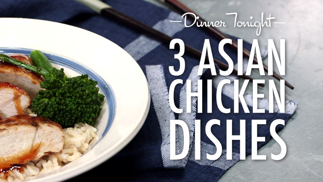 3 Easy, Asian Chicken Dishes