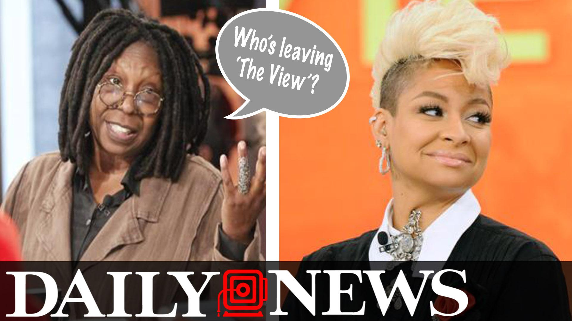 Whoopi Goldberg 'Fed Up' With 'The View' & Raven-Symone May Also Exit
