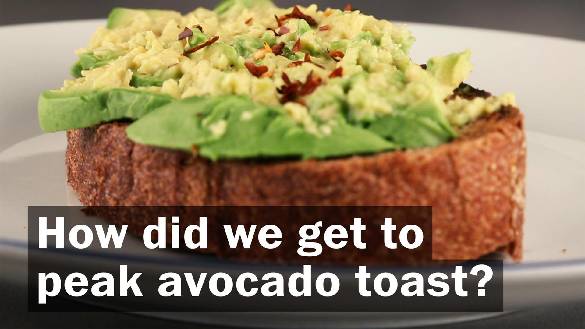 How Did We Get to Peak Avocado Toast?