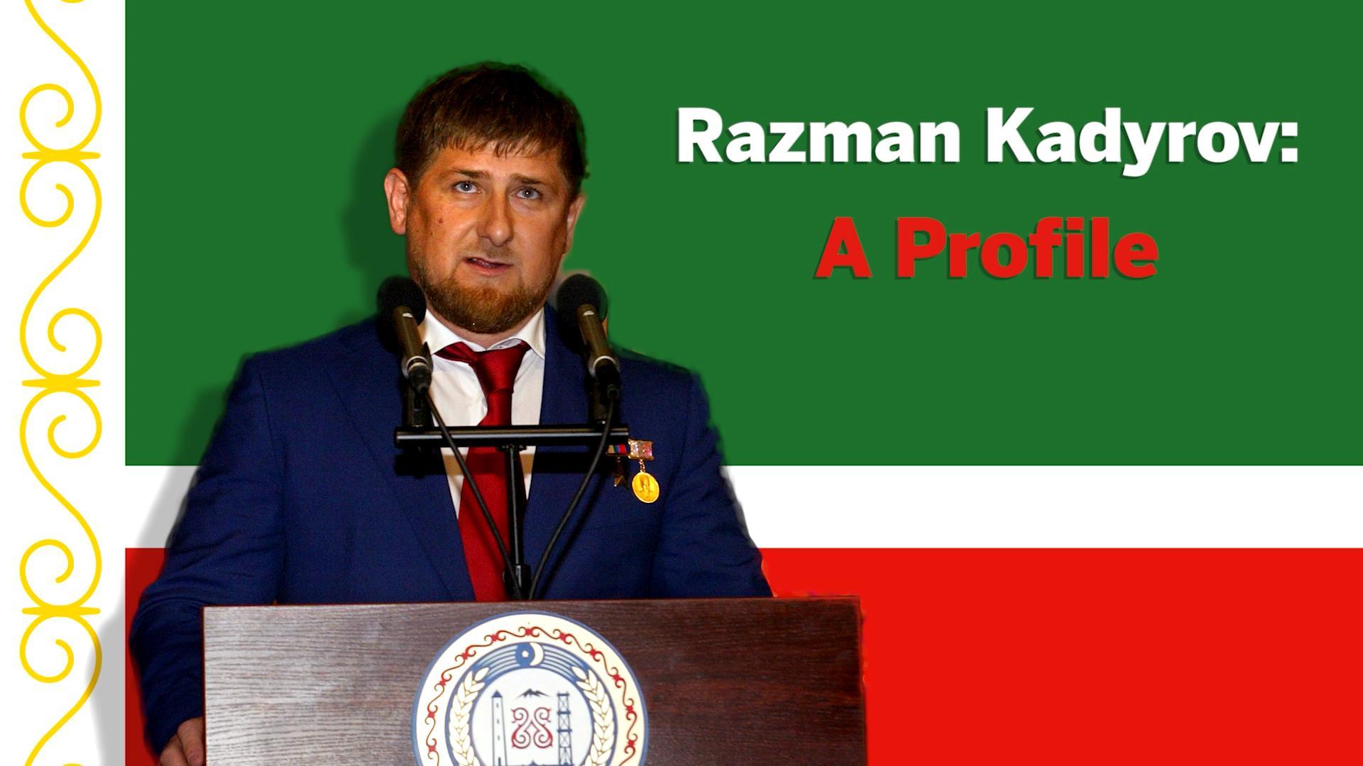 Razman Kadyrov: A Profile