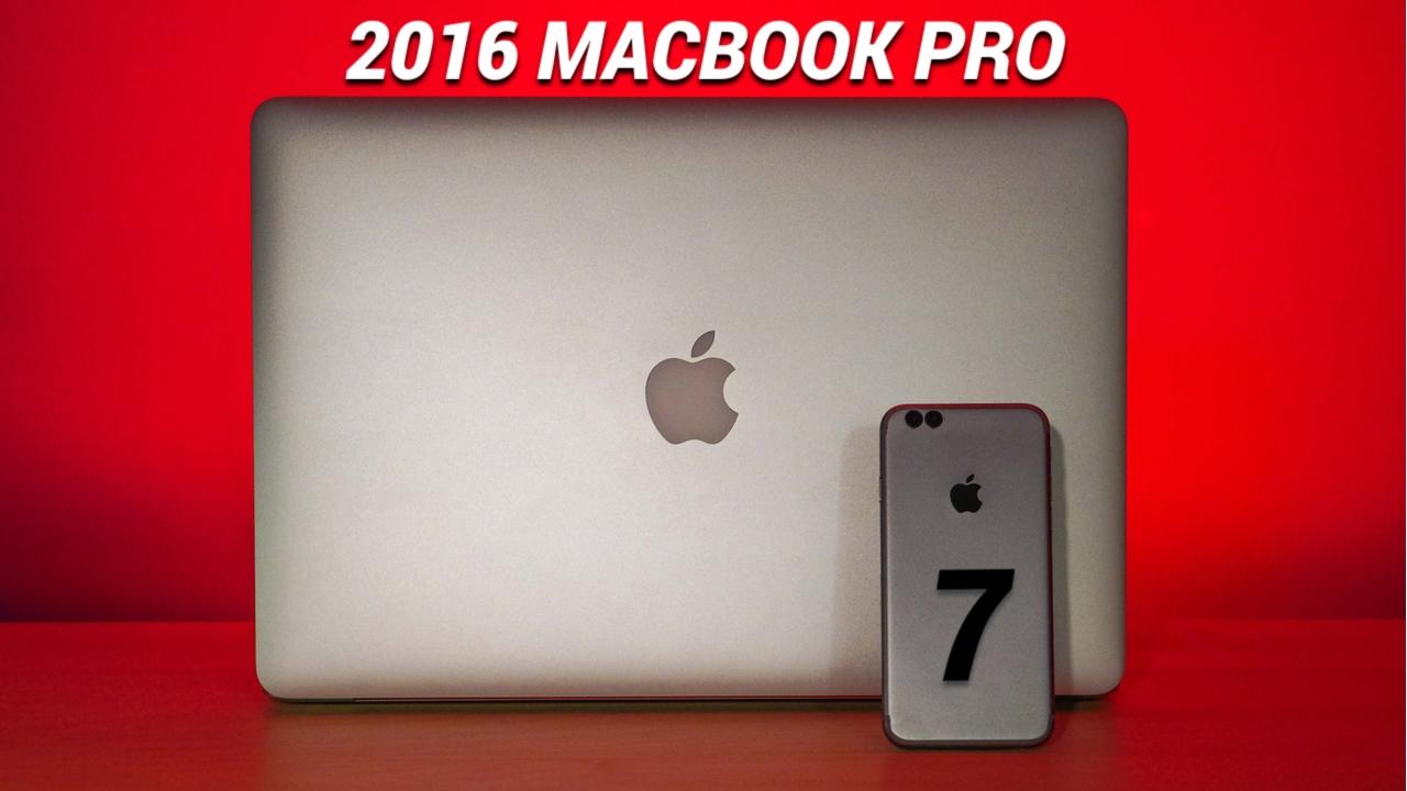 Redesigned MacBook Pro and iPhone 7 Rumors
