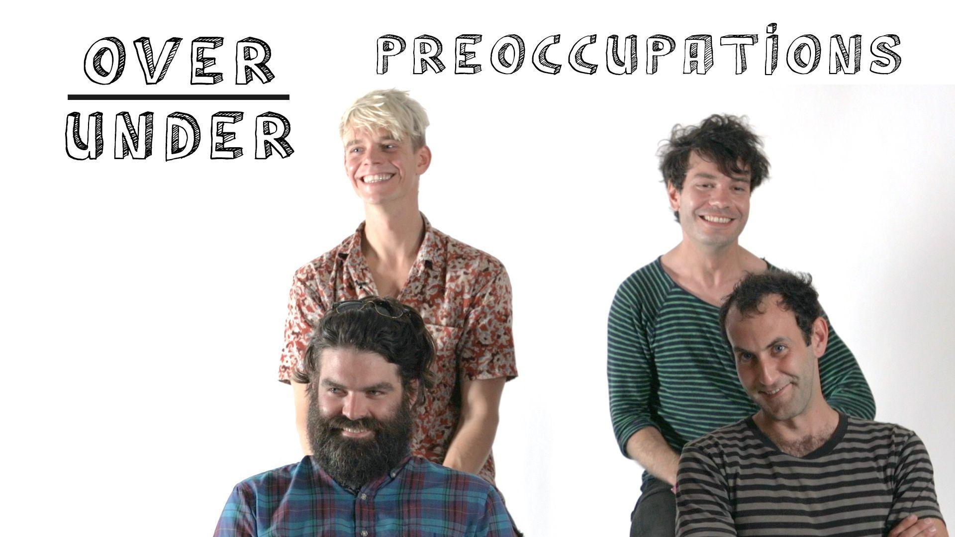 Preoccupations rate Tinder, Keg Stands and Fleshlights