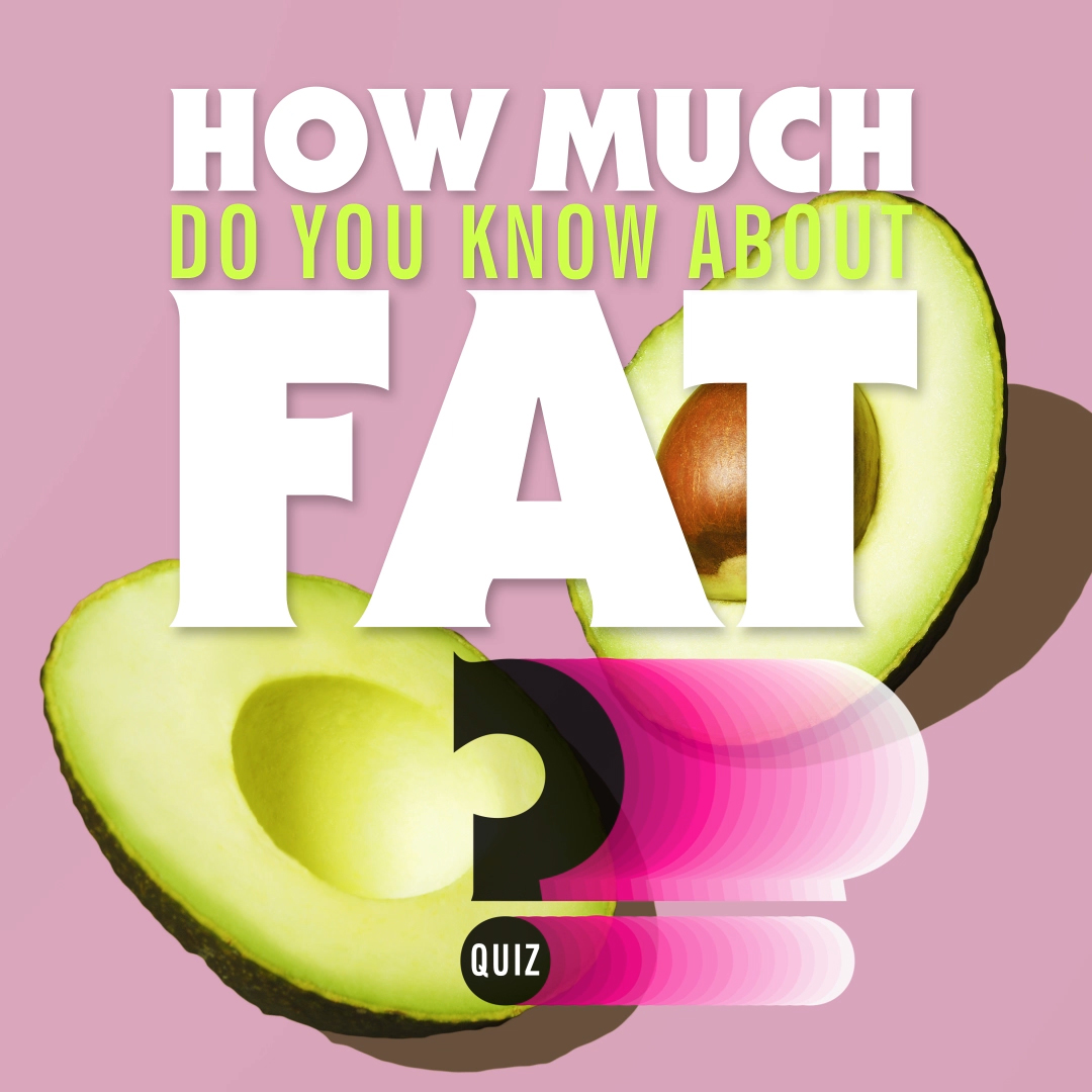 How Much Do You Know About Fat?