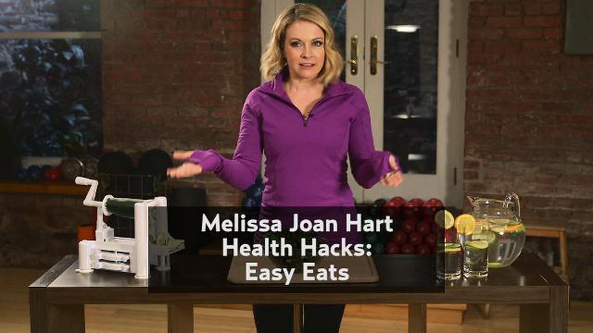 Melissa Joan Hart Health Hacks - Easy Eats