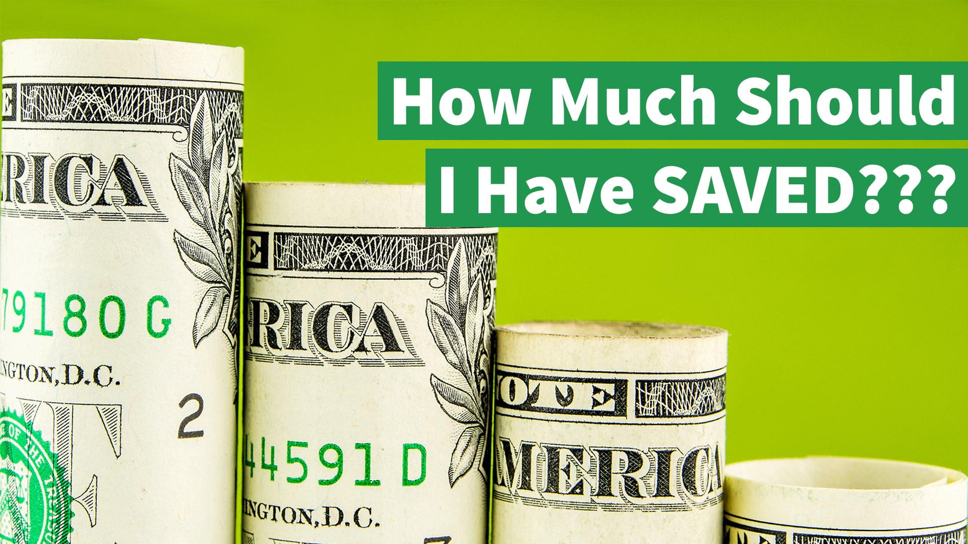 Here's How Much You Should Have Saved and How to Catch Up