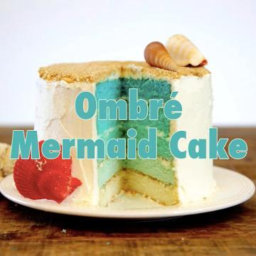 How to Make an Ombre Mermaid Cake