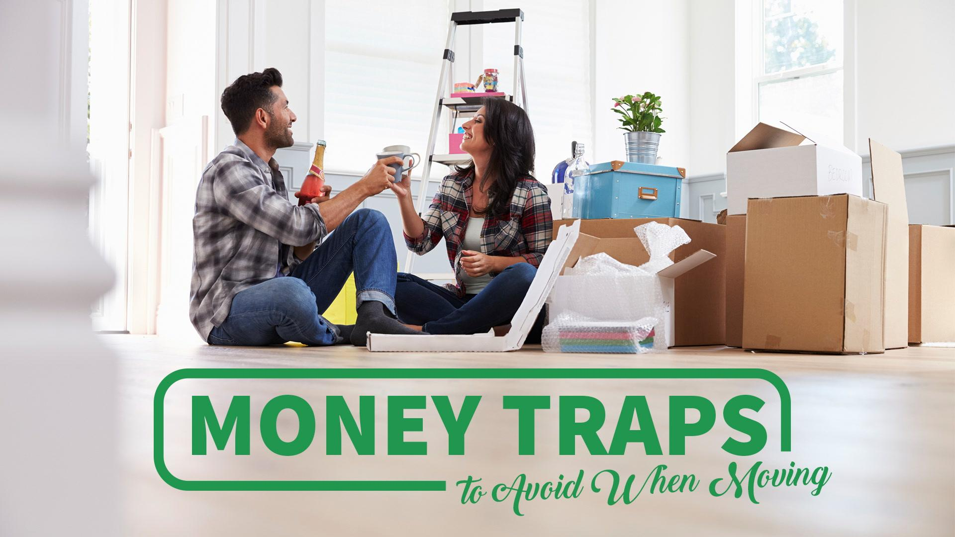 Money Traps to Avoid When Moving