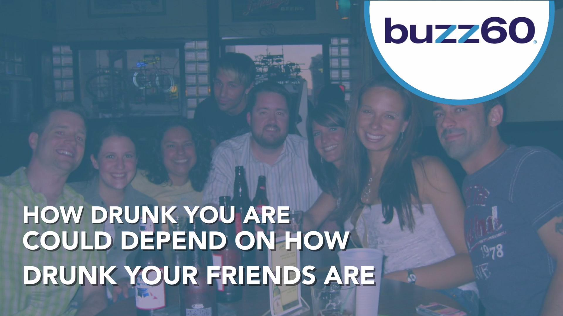 How Drunk You Are Could Depend On How Drunk Your Friends Are