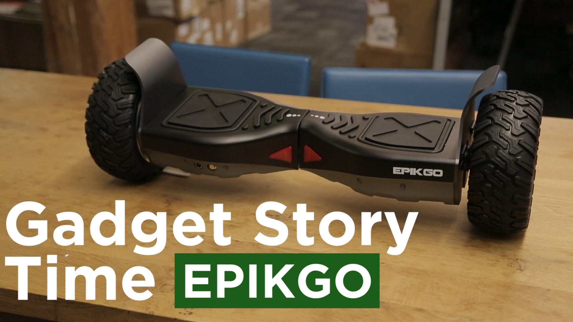 Gadget Story Time with EPIKGO hoverboard