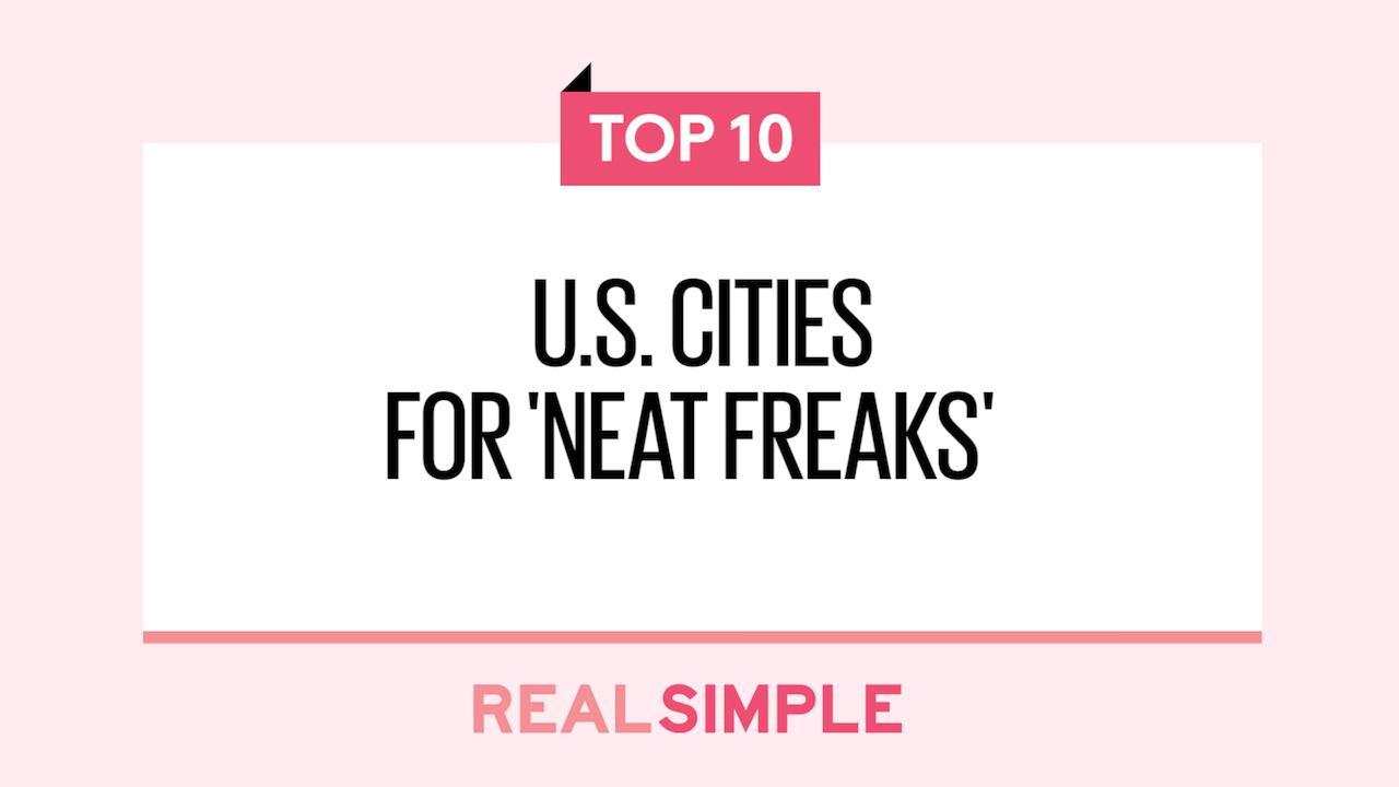 These Are the Top 10 U.S. Cities for 'Neat Freaks'