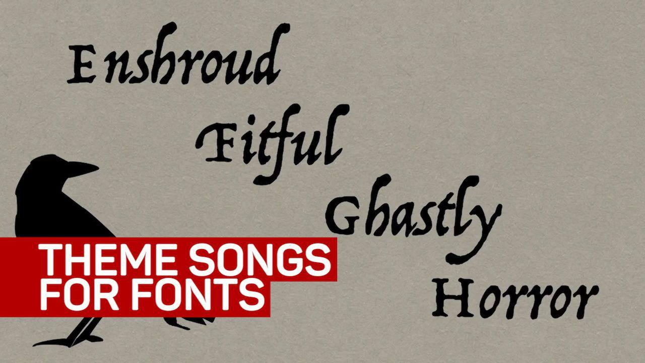 Fonts have theme songs now, because internet