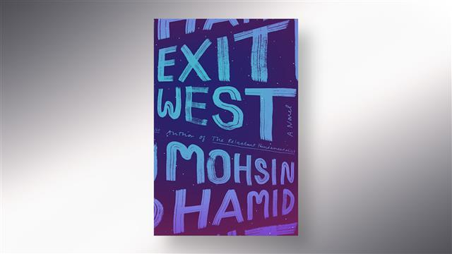 'Exit West': A Story of Love and Migration
