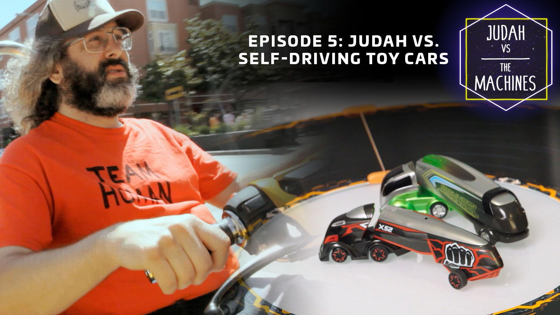 Judah Vs. The Machines: The race for prowess against a toy car