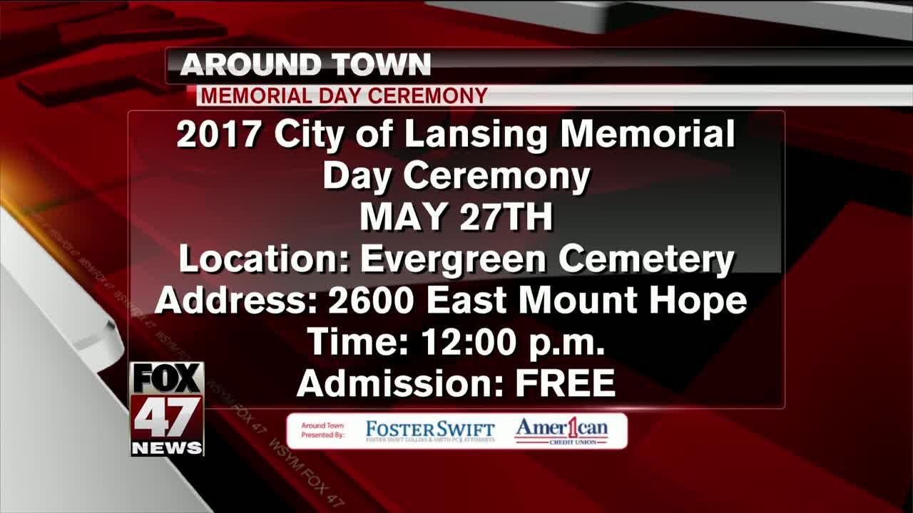 Around Town 05/25/17 2017 City of Lansing Memorial Day Ceremony