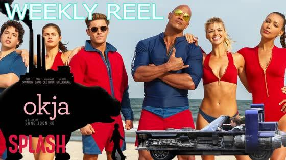 The Weekly Reel: Baywatch, Okja, and More