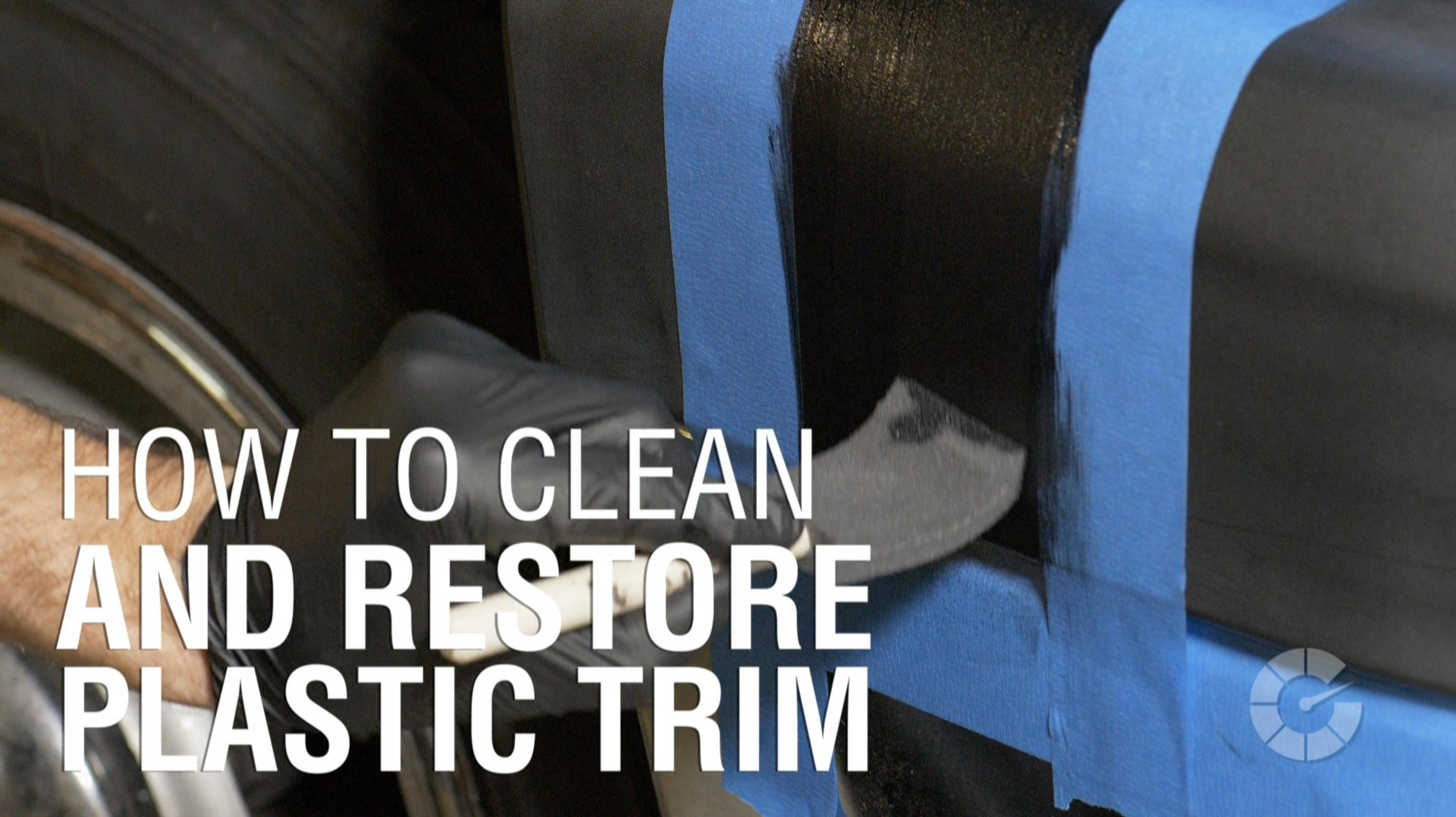 How to clean and restore plastic trim