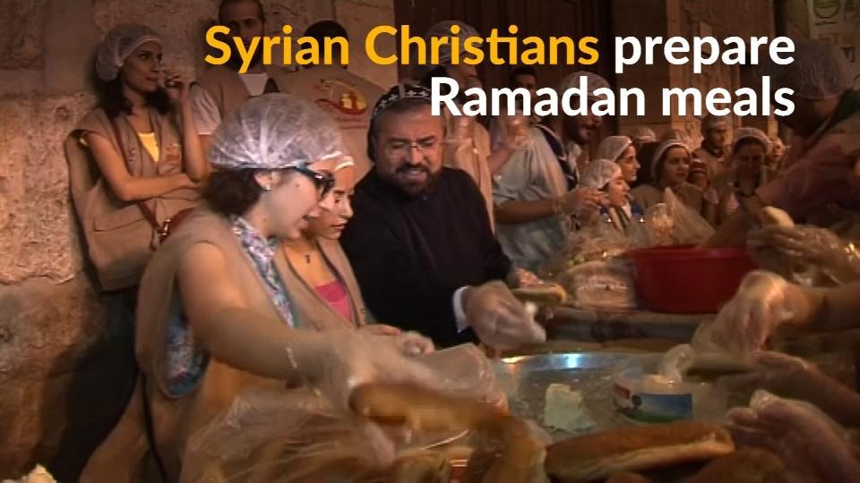 Syria's Christians provide Ramadan meals for Muslim neighbors