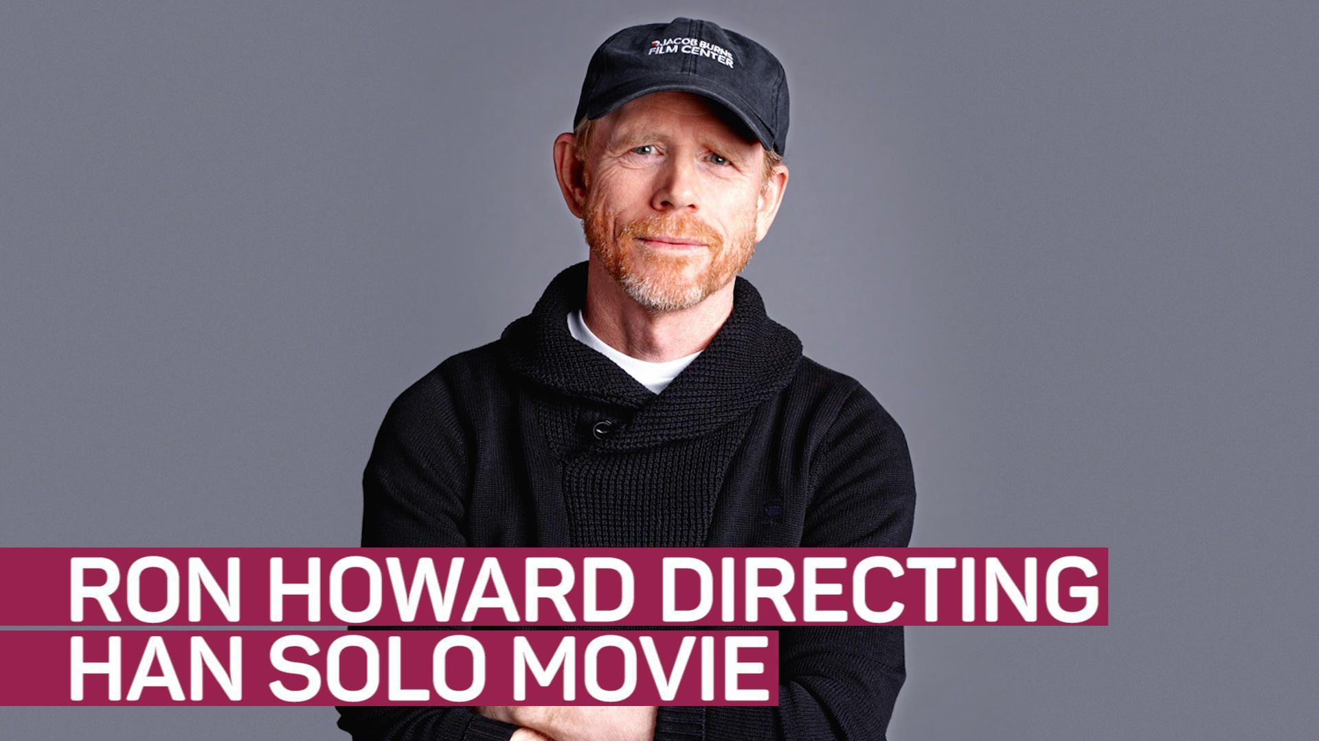 Ron Howard directing Han Solo 'Star Wars' film