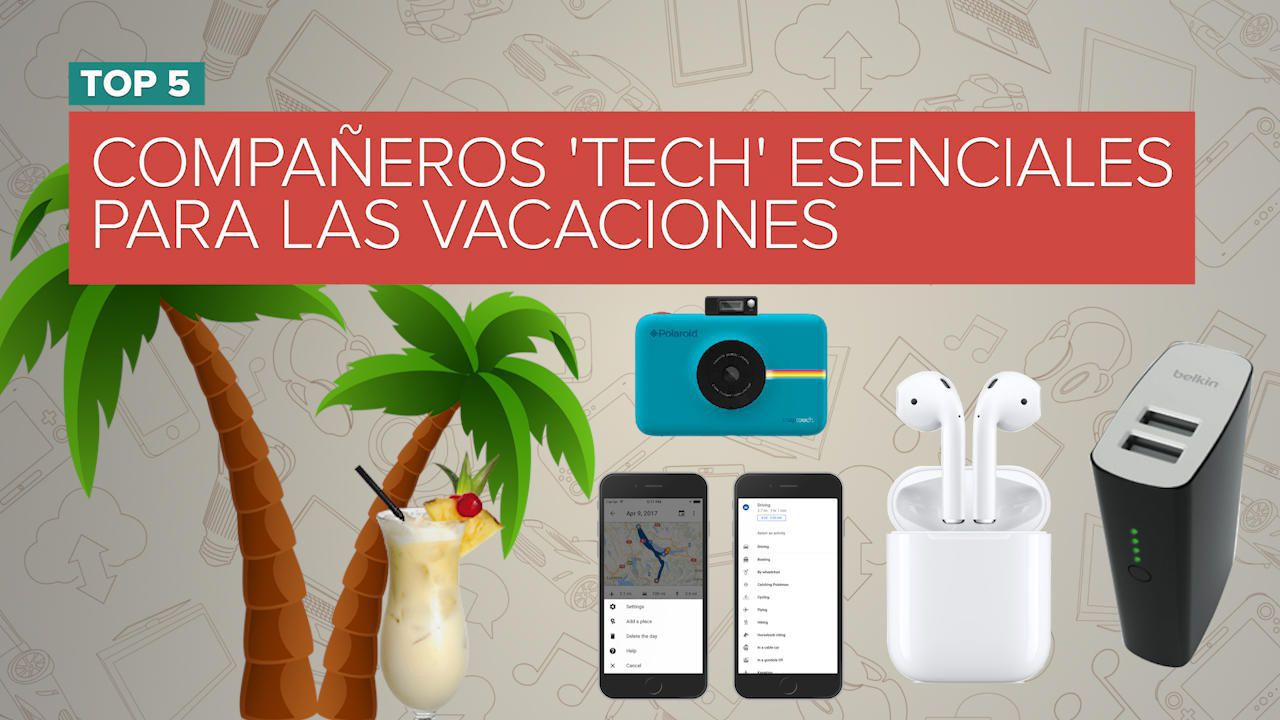 Los 5 compañeros 'tech' esenciales para las vacaciones