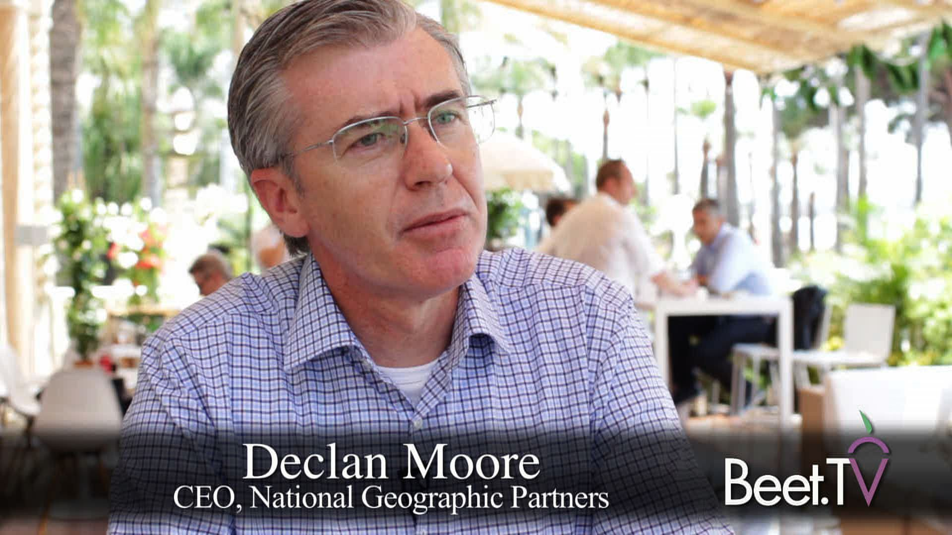 National Geographic's Declan Moore: Leading National Conversations, Integrating Brands With Care