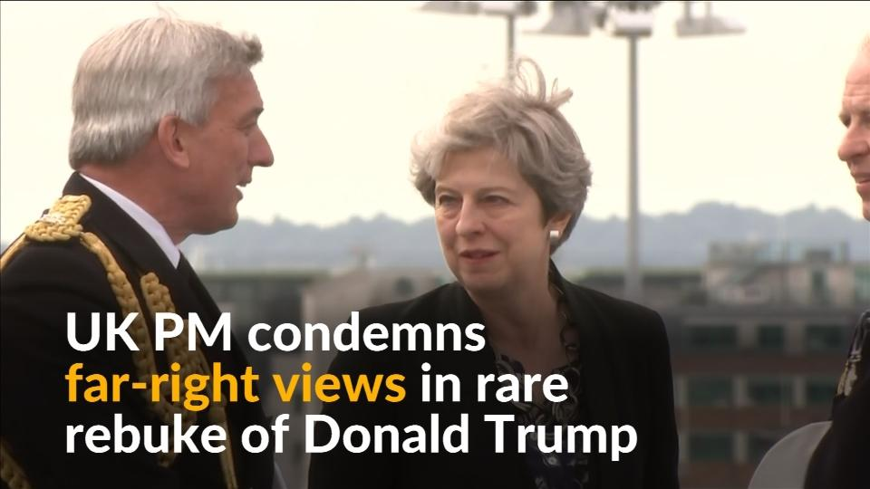 In rare rebuke of Donald Trump, Theresa May condemns far-right