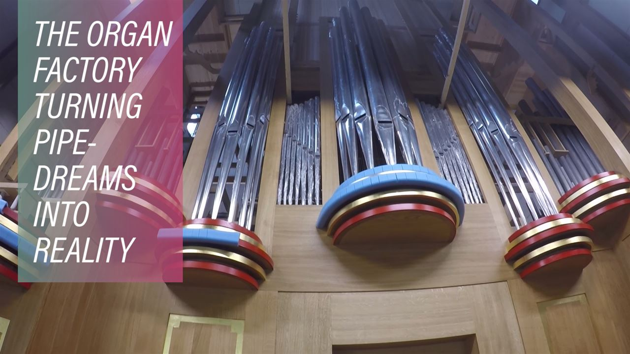 An opportunity of a life time in the organ factory