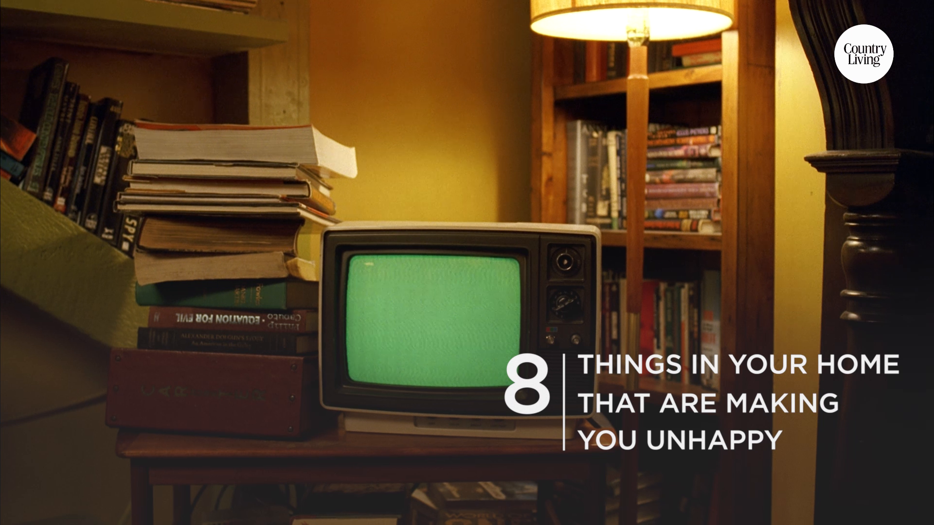 These 8 Things In Your Home Are Making You Unhappy