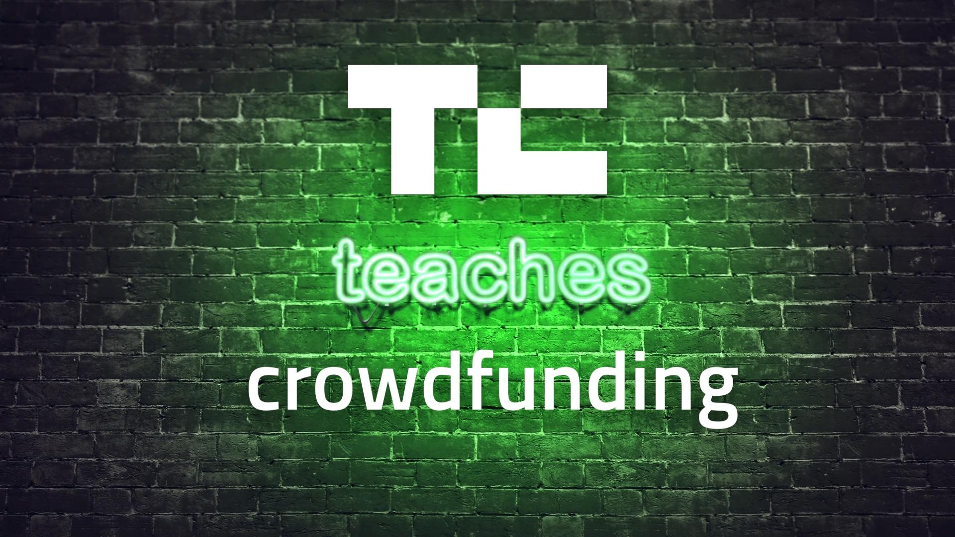 TC Teaches Crowdfunding