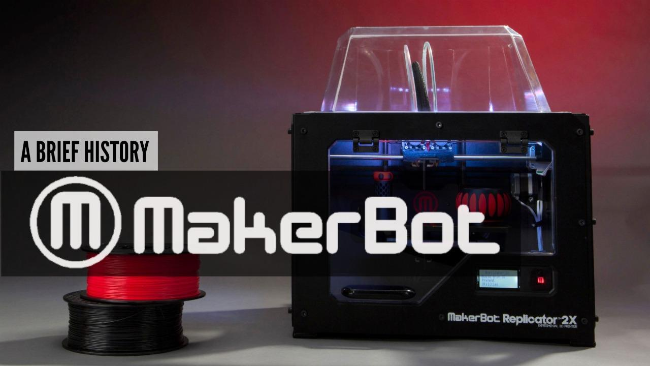 MakerBot: A brief history