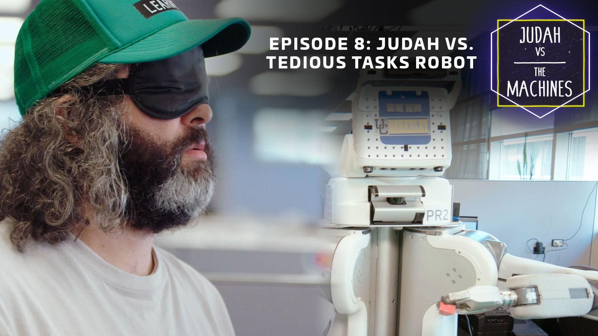 Judah vs tedious tasks robot