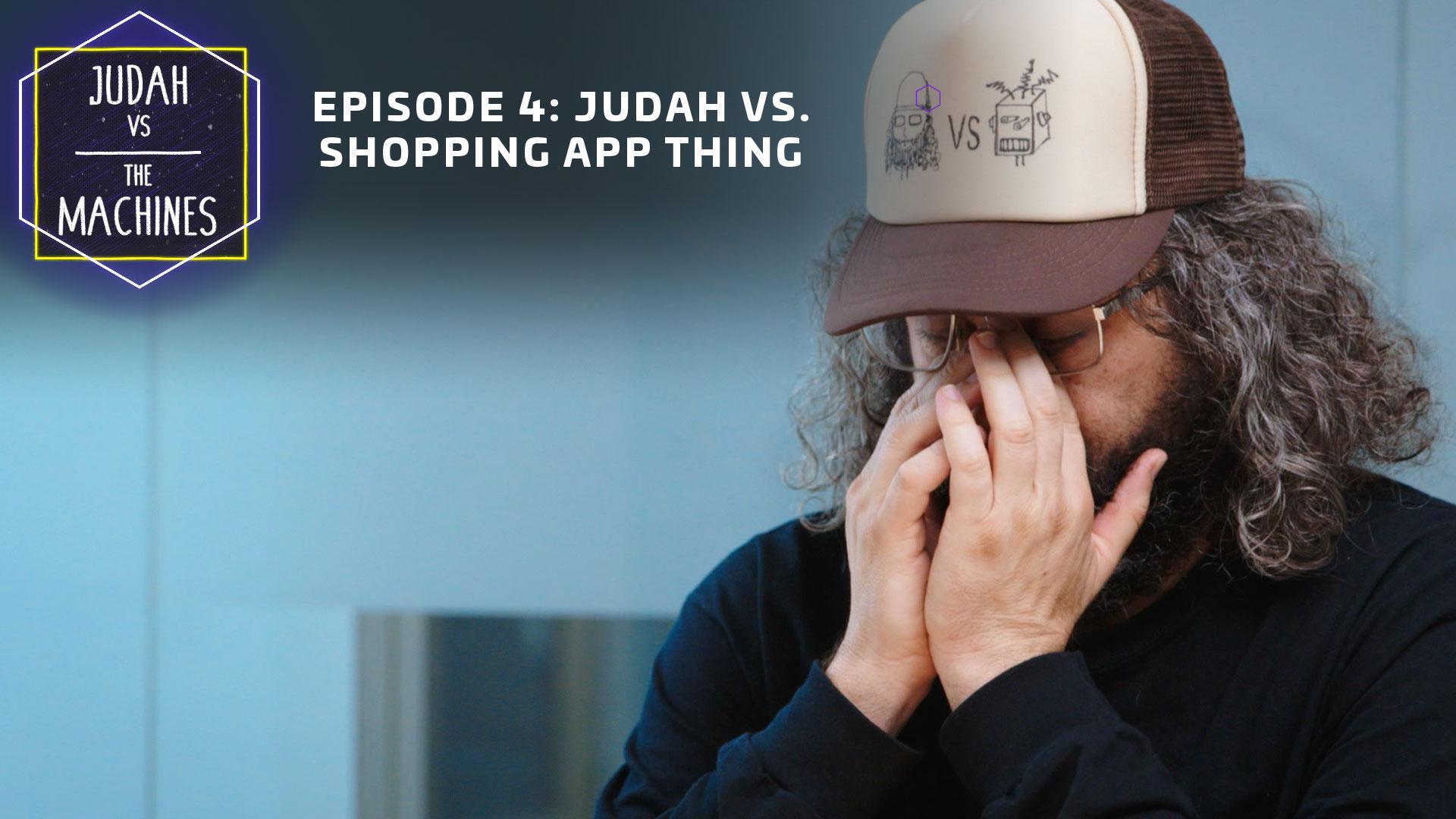 Judah vs shopping app thing