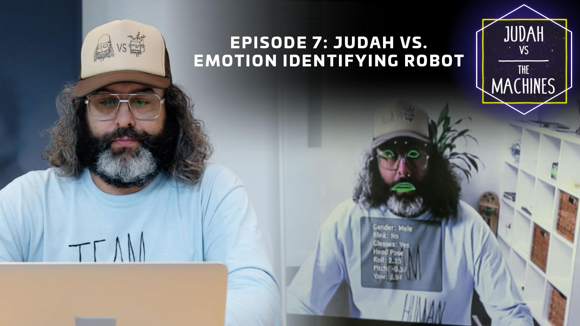 Judah vs emotion identifying robot
