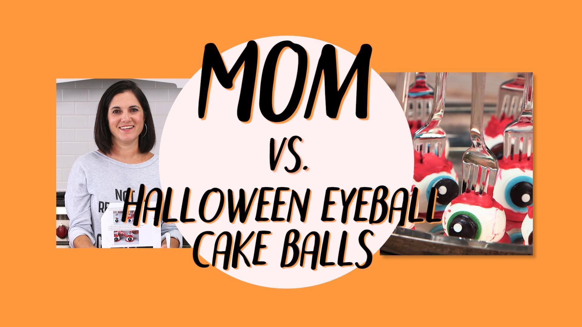 Mom vs Cake Ball Eyeballs