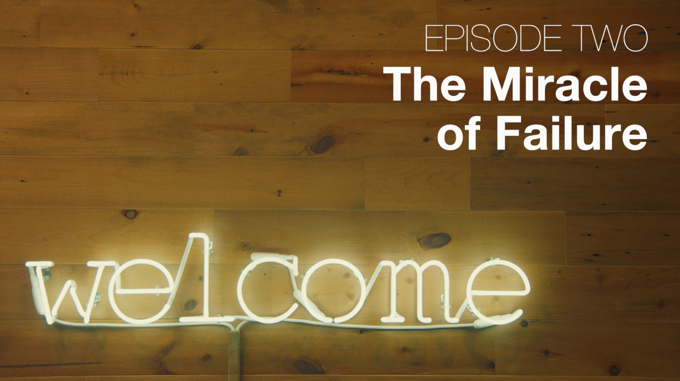 Ep 02 - The Miracle of Failure   Bubbleproof