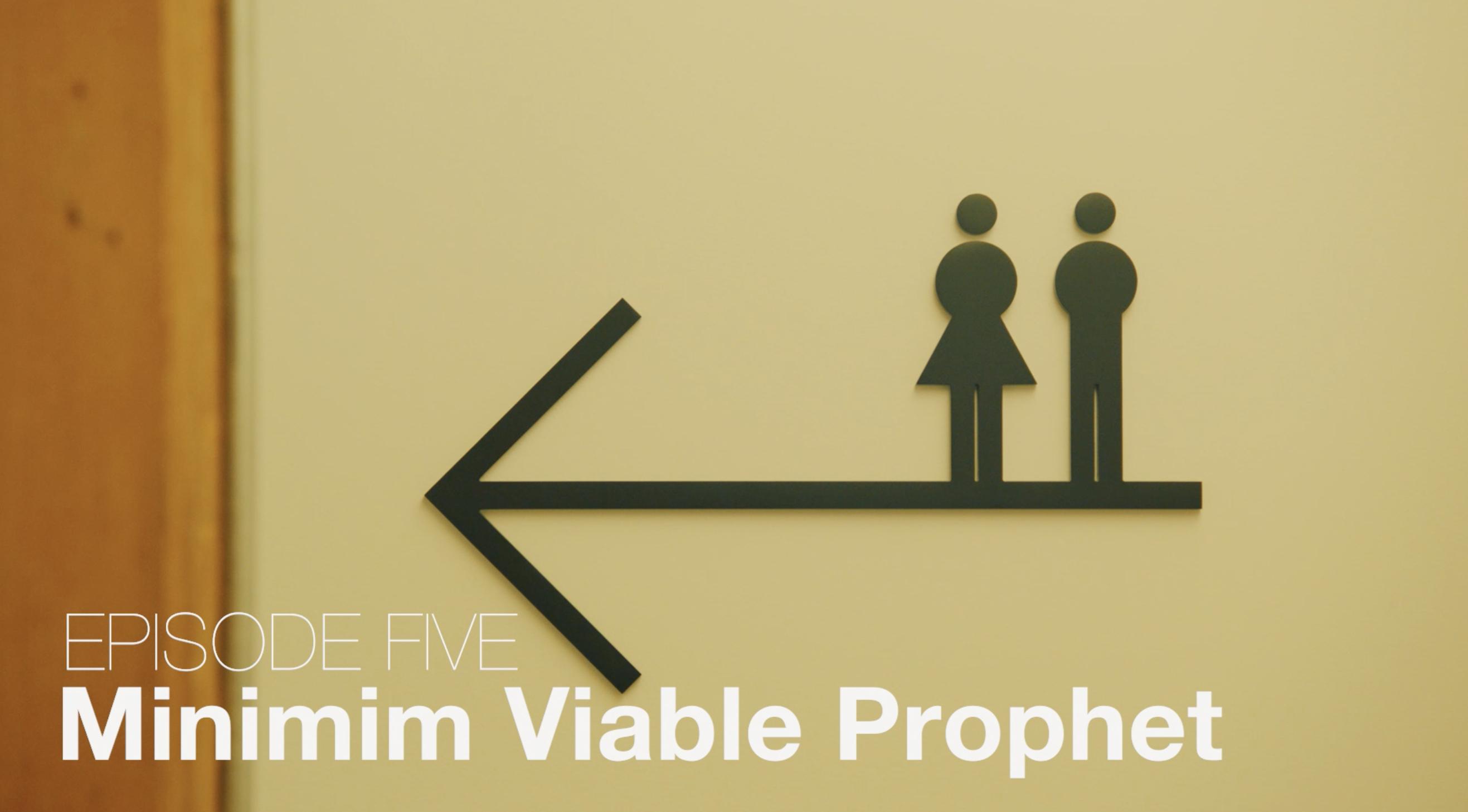 Ep 05 - Minimum Viable Prophet   Bubbleproof