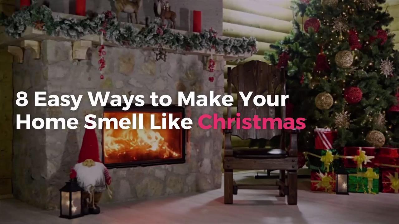 8 Easy Ways to Make Your Home Smell Like Christmas