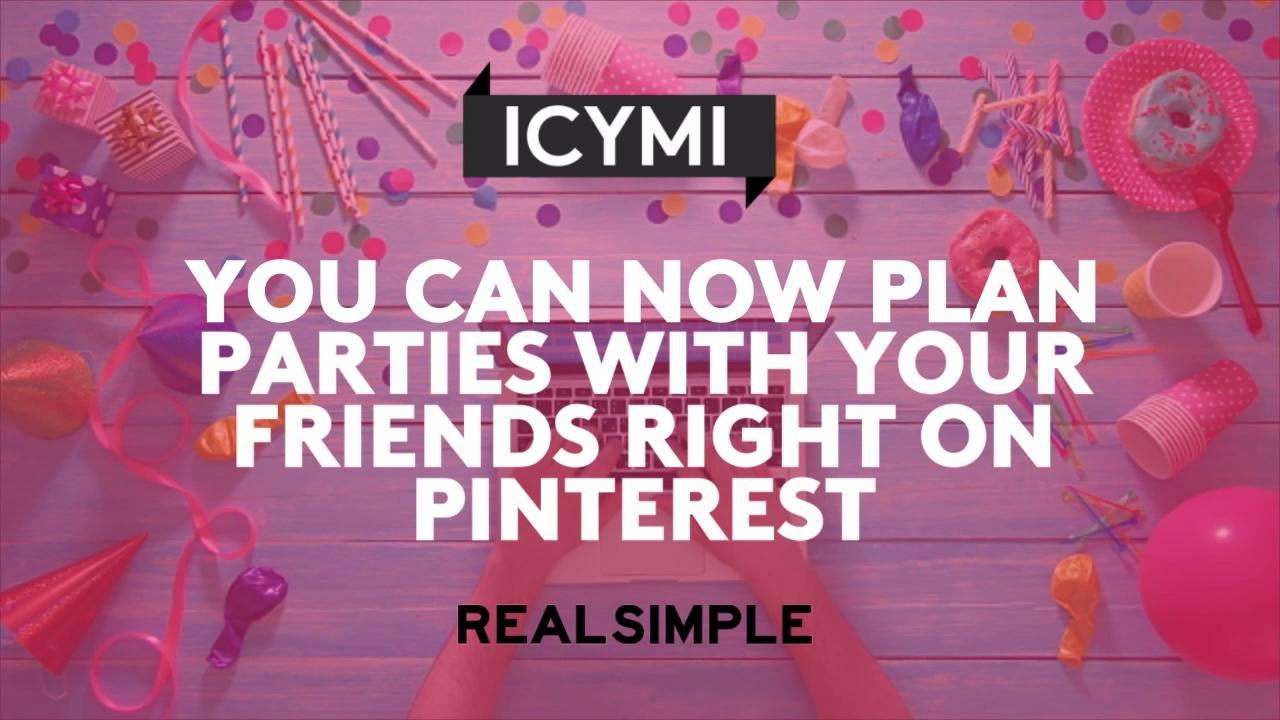 You Can Now Plan Parties With Your Friends Right on Pinterest