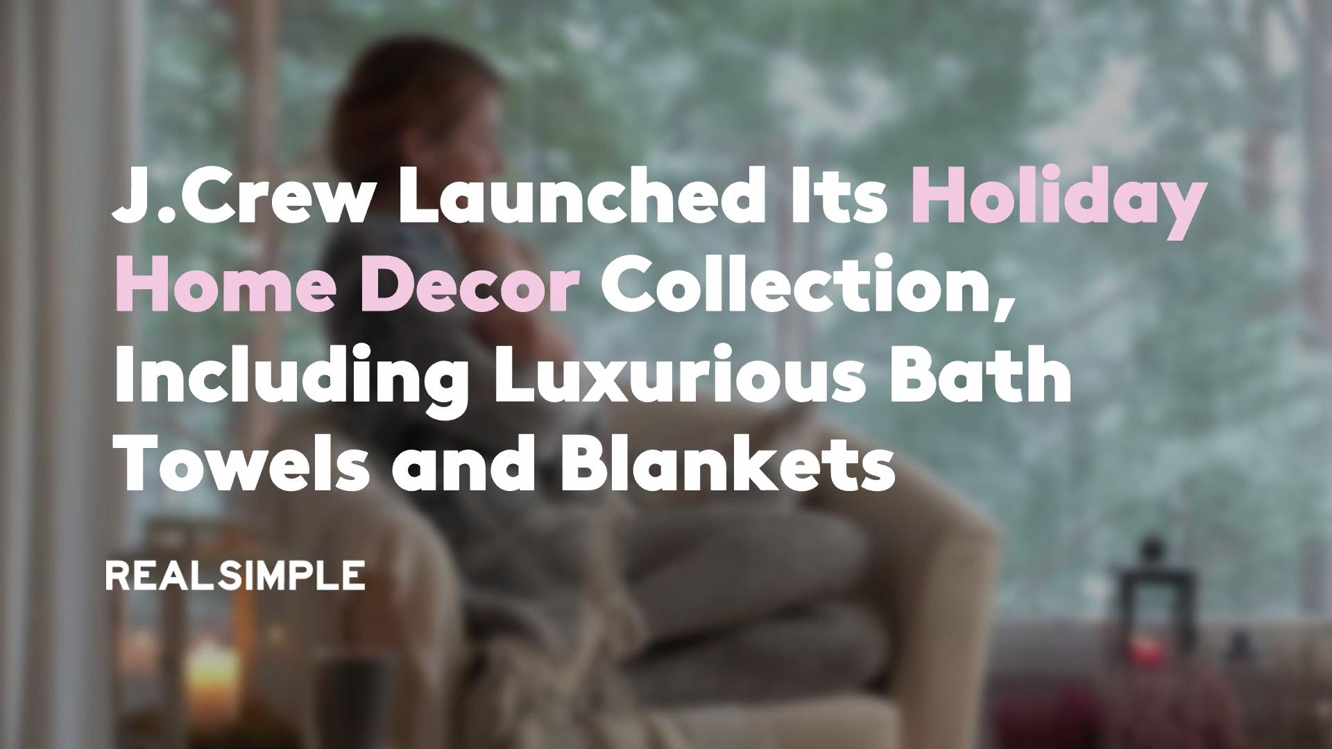 J.Crew Launched Its Holiday Home Decor Collection—Including Luxurious Bath Towels and Blankets