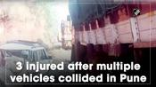 3 injured after multiple vehicles collided in Pune