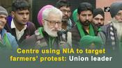 Centre using NIA to target farmers' protest: Union leader