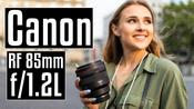 Canon RF 85mm f/1.2L USM: The biggest 85mm lens ever!