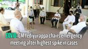 COVID: CM Yediyurappa chairs emergency meeting after highest spike in cases
