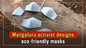 Mangaluru activist designs eco-friendly masks