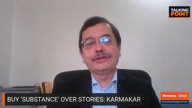 Milind Karmarkar Says Buy Substance Over Stories: Talking Point
